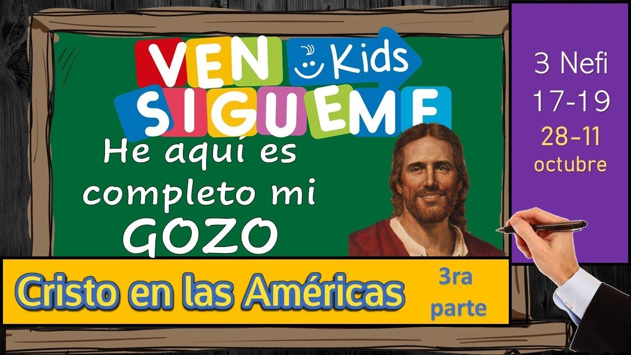 Ven Sígueme Kids   3 Nefi 17-19   He aquí, es completo mi Gozo   Libro de Mormón 2020