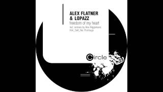 Alex Flatner & Lopazz - Freedom of the Heart (Him_Self_Her Remix) [Circle Music]