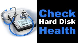 How to Check Hard Disk Health and Errors on Windows 10