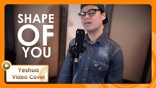 Yeshua feat. Elmand & Key B - Shape of You (Ed Sheeran Cover)