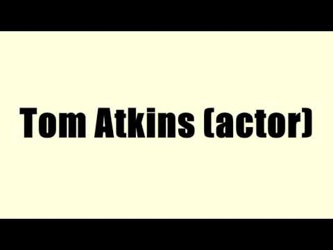 Tom Atkins (actor)