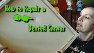 How to Repair a Dented or Loose Canvas