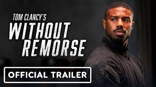 Tom Clancy's Without Remorse - Official Trailer (2021) Michael B. Jordan, Jamie Bell