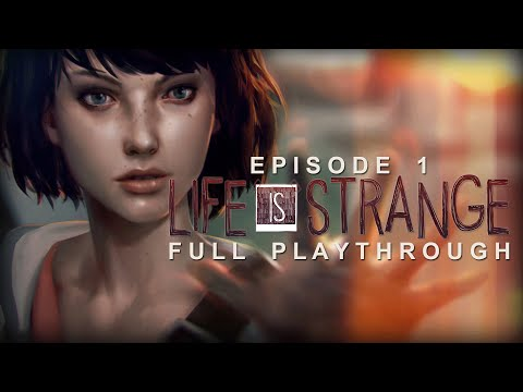 Life Is Strange Episode 1: Chrysalis FULL PLAYTHROUGH w/ MUSIC No Commentary Gameplay