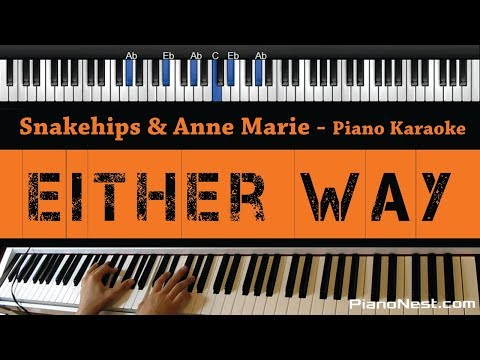 Snakehips & Anne Marie - Either Way Ft. Joey Bada$$ - Piano Karaoke / Sing Along / Cover With Lyrics