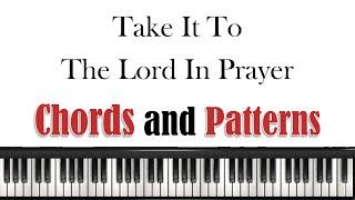 Take It To The Lord In Prayer - Chords and Progressions