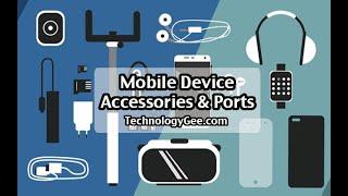 Mobile Device Accessories & Ports | CompTIA A+ 220-1001 | 1.5