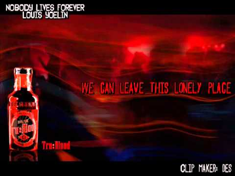 [True Blood] Nobody lives forever-Louis Yoelin
