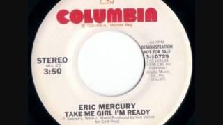 Eric Mercury ~ Take me girl I