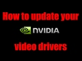 How To Update Your Nvidia Video Drivers