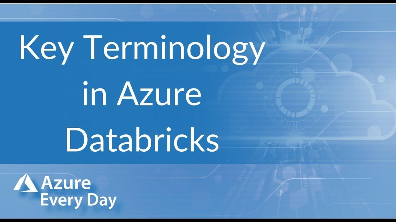 Key Terminology in Azure Databricks