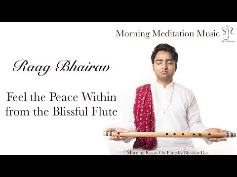 Raag Bhairav | Blissful Flute to Start the Day | Morning Meditation Music | Bhaskar Das