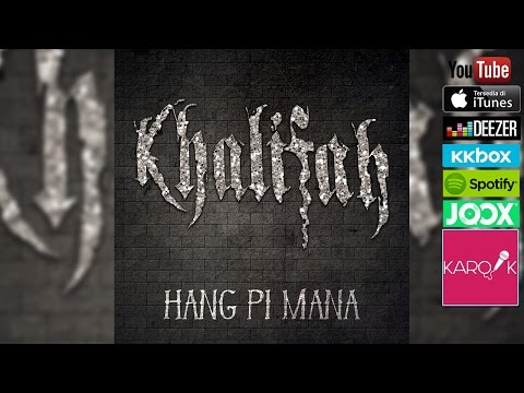 Khalifah - Hang Pi Mana (Official Lyrics...