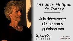 #41 Jean-Philippe de Tonnac : A la découverte des femmes guérisseuses