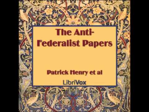 The Anti-Federalist Papers (FULL Audiobook) - part (1 of 11)