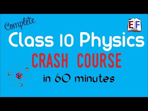 Class 10 Physics Crash Course in 60 minutes!