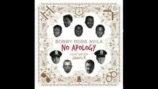 "Bobby Ross Avila f. Jasiri-X - ""No Apology"""