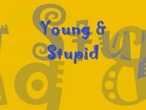 Young & Stupid - Hedley - Lyrics