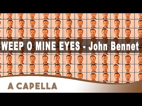 Weep O Mine Eyes - John Bennet / Fabrice Maitre (A CAPELLA) (8D AUDIO)