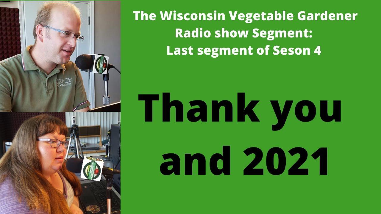 Segment 4 of S4E35 Last segment of season 4 - The Wisconsin Vegetable Gardener radio show