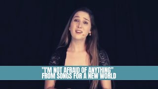 """I'm Not Afraid of Anything"" - Songs For A New World"
