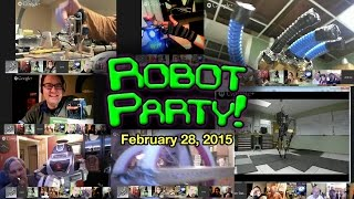 ROBOT PARTY! - Feb. 28, 2015