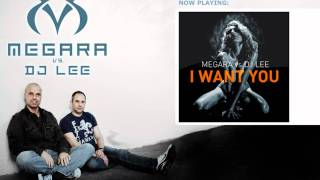 Megara vs Dj Lee - I want You (Mikkas
