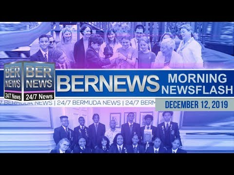 Bermuda Newsflash For Thursday, December 12, 2019