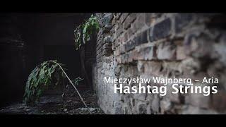 """Mieczysław Wajnberg (Weinberg) """"Aria"""" / Hashtag Strings"""