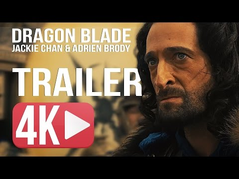 Dragon Blade Official Trailer Jackie Chan  amp  Adrien Brody HD   4K Poster