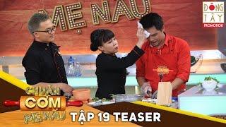 chuan com me nau  tap 19 teaser