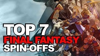Top 7 Final Fantasy Spin-Off Titles (That You Should Totally Play!)