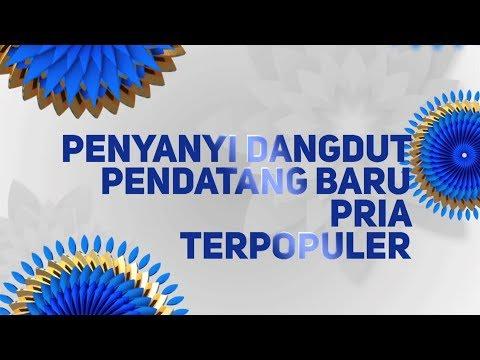 Indonesian Dangdut Awards Nominasi Penyanyi Dangdut Pendatang Baru Pria Terpopuler - 12 Oktober 2018