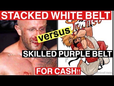 Stacked White belt Vs Skilled Purple belt. For Cash.