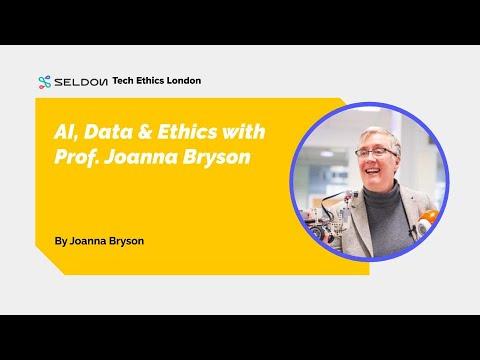 AI, Data & Ethics with Prof. Joanna Bryson