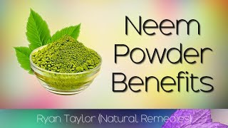 Neem Powder: Benefits and Uses