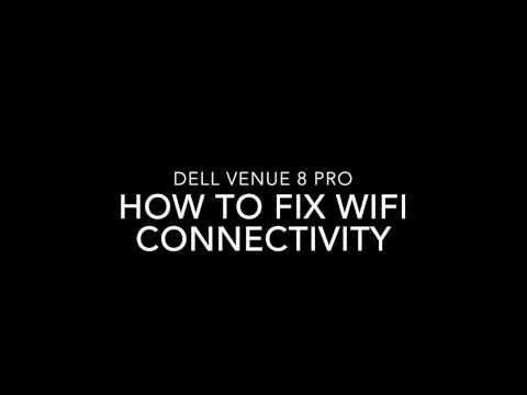 Dell Venue 8 Pro - Fix WIFI Connectivity