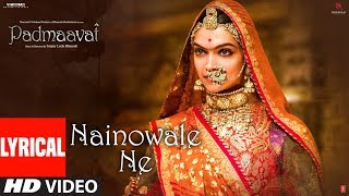 Padmaavat: Nainowale Ne Lyrical Video Song | Deepika Padukone | Shahid Kapoor | Ranveer Singh Mp3