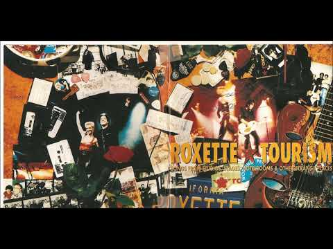 Roxette - It Must Have Been Love (Tourism Album)