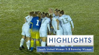 Highlights | Leeds United Women 1-2 Barnsley Women | FA Women's National League Division One North