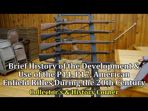Brief History of the Development and Use of the P14, P17, and American Enfield Rifles