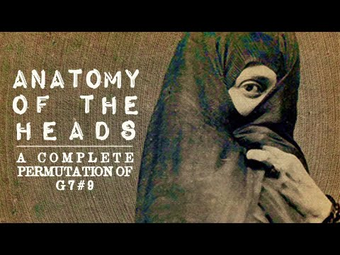 Anatomy of the Heads- Selected Passages no.II - Complete Permutation of G7#9