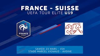 U19 TOUR ELITE : France - Suisse (3-2), le replay I FFF 2018-2019