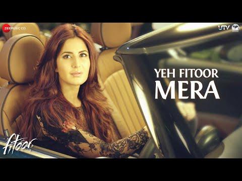 Yeh Fitoor Mera - Full Song | Fitoor | Arijit Singh | Aditya Roy Kapur, Katrina Kaif | Amit Trivedi