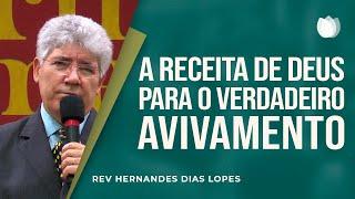 A receita para o Verdadeiro Avivamento   Rev Hernandes Dias Lopes
