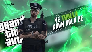 Thulla kaun Bola!| GTA 5 Role Play In Indian Legacy Servers | !insta | !discord