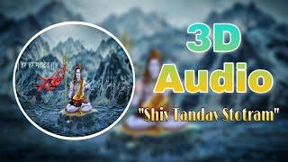 3D Audio   Shiv Tandav Stotram   Bass Boosted   Shankar Mahadevan   10D Songs Hindi