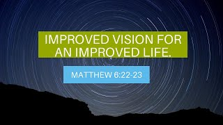 "Sunday Service: ""Improved vision for an improved life"""