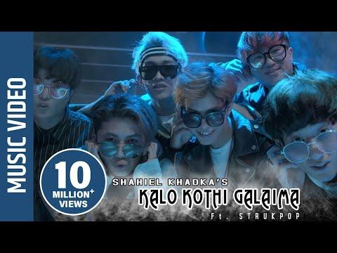 """""""Kalo Kothi Galaima""""- New Nepali Song    Shahiel Khadka    Ft. Strukpop"""