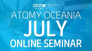 ATOMY OCEANIA ONLINE SEMINAR With Emcee: DM Mandy Ng (MEL) Company introduction: DM Pauline Song (PER) Product Presentation: 1. Jamie Loo + ...